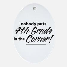 4th Grade Nobody Corner Ornament (Oval)