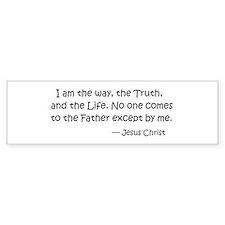 I am the way.... Jesus Christ Bumper Sticker