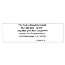 For God so loved the world... Bumper Sticker