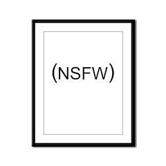 Not Safe For Work Framed Panel Print