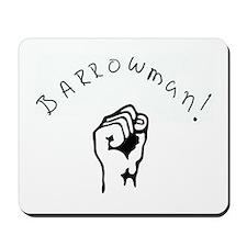 BARROWMAN!!! Mousepad