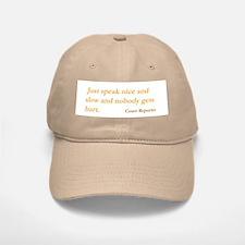 Just speak nice and slow... Baseball Baseball Cap