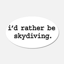 i'd rather be skydiving. 22x14 Oval Wall Peel