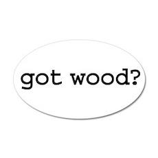 got wood? 22x14 Oval Wall Peel