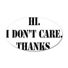 Hi. I Don't Care. Thanks. (4) 22x14 Oval Wall Peel