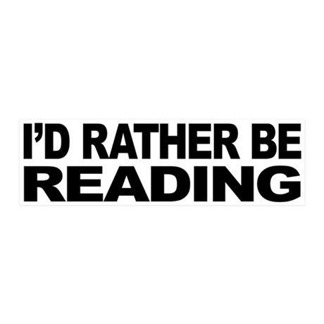I'd Rather Be Reading 21x7 Wall Peel