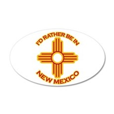 I'd Rather Be In New Mexico 22x14 Oval Wall Peel