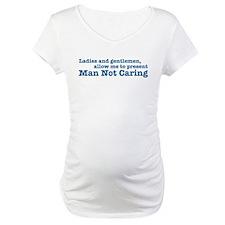 Man not caring Shirt