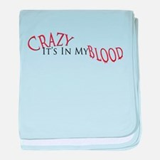 Crazy It's in my Blood baby blanket