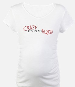 Crazy It's in my Blood Shirt