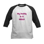 My Daddy Is A Hero - Pink/Gir Kids Baseball Jersey