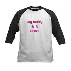 My Daddy Is A Hero - Pink/Gir Kids Baseball Jersey
