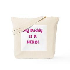 My Daddy Is A Hero - Pink/Gir Tote Bag