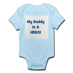 My Daddy Is A Hero - Blue/Boy Infant Creeper