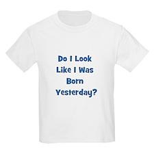 Born Yesterday? - Blue/Boy Kids T-Shirt