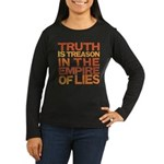 Truth is Treason Women's Long Sleeve Dark T-Shirt