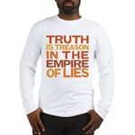Truth is Treason Long Sleeve T-Shirt
