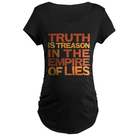 Truth is Treason Maternity Dark T-Shirt