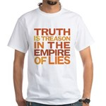 Truth is Treason White T-Shirt