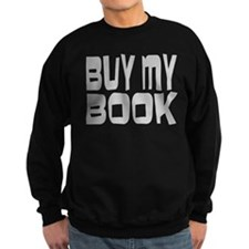 Buy My Book Sweatshirt