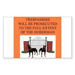 doberman trespasser joke Sticker (Rectangle)