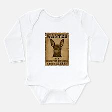 """""""Wanted"""" Miniature Pinscher Long Sleeve Infant Bod"""