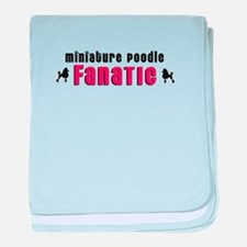 Miniature Poodle Fanatic baby blanket