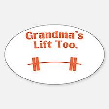 Grandma's lift too Decal
