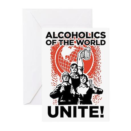 Alcoholics of the World Unite Greeting Cards (Pk o
