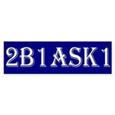 2B1ASK1 Bumper Sticker (10 Pack)