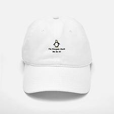 Penguins Made Me Do It Baseball Baseball Cap