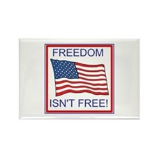 Freedom Isn't Free Rectangle Magnet