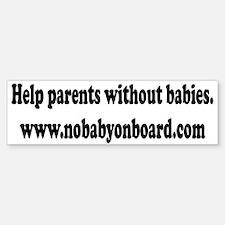 No Baby on Board Bumper Bumper Bumper Sticker