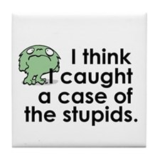 Case of the Stupids Tile Coaster