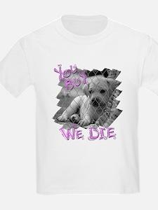 You Buy We Die T-Shirt
