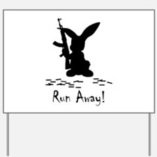 Run Away! Yard Sign