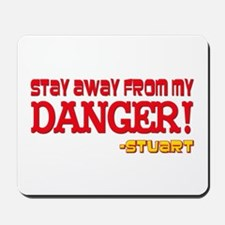 Don't Mess With My Danger Mad Mousepad