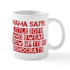 Mad Mama Says Liars Grow Up To Be Democrats Mug