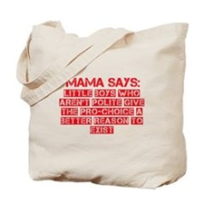 Boys Who Aren't Polite Help Pro Choice Tote Bag