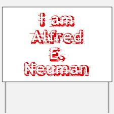I Am Alfred E. Neuman Yard Sign