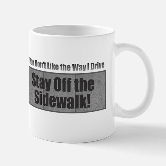 Drive Stay Off Sidewalk Mugs