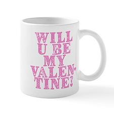 Will U Be My Valentine? Mug