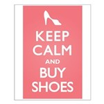 Keep Calm and Buy Shoes Small Poster