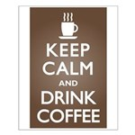Keep Calm Drink Coffee Small Poster