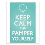 Keep Calm Pamper Small Poster