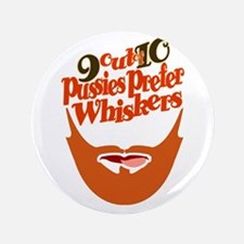 """9 out of 10 Pussies Prefer Whiskers 3.5"""" Butt"""