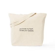 You Broke My Heart Tote Bag