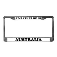 Rather be in Australia License Plate Frame