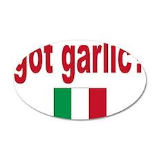 got garlic? 22x14 Oval Wall Peel