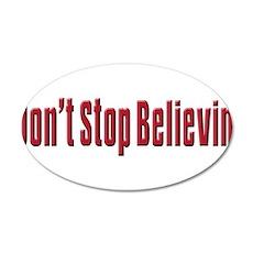 Don't stop believin 22x14 Oval Wall Peel